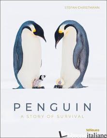 Penguin: A Story of Survival - Stefan Christmann