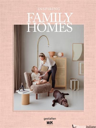 Inspiring Family Homes - gestalten E MilK Magazine
