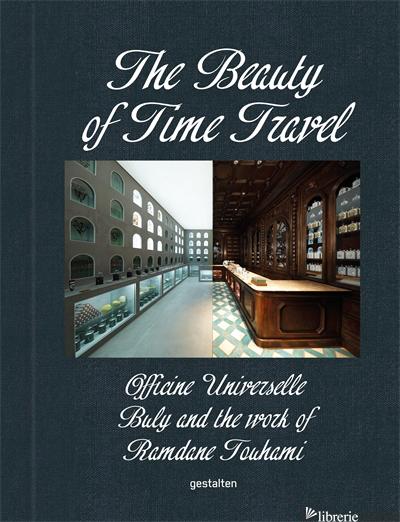 The Beauty of Time Travel - gestalten E Ramdane Touhami