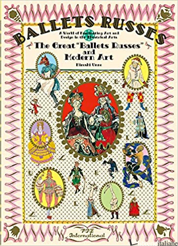"""Ballet Russes: The Great """"Ballet Russes"""" and Modern Art: A World of Fascinating - Hiroshi Unno,Reiko Harajo"""
