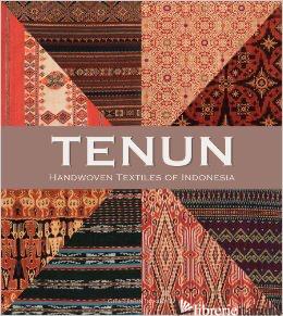 TENUN HANDWOVEN TEXTILES OF INDONESIA -