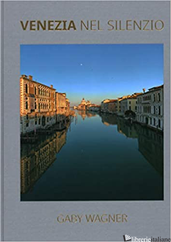 Venezia Nel Silenzio - Gaby Wagner