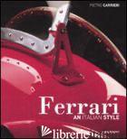 FERRARI. AN ITALIAN STYLE. EDIZ. INGLESE - CARRIERI PIETRO; NYE DOUG