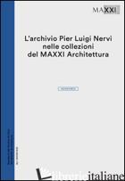 L'ARCHIVIO PIER LUIGI NERVI NELLE COLLEZIONI DEL MAXXI ARCHITETTURA -