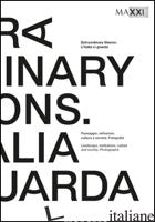 EXTRAORDINARY VISIONS. L'ITALIA CI GUARDA -