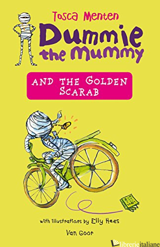Dummie the Mummy and the Golden Scarab - TOSCA MENTEN,  ILLUSTRATIONS BY ELLY HEES
