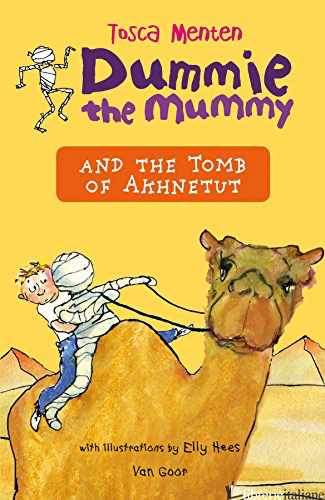 Dummie the Mummy and the Tomb of Akhnetut - TOSCA MENTEN,  ILLUSTRATIONS ELLY HEES