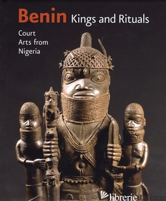 BENIN KINGS AND RITUALS - BARBARA PLANKENSTEINE