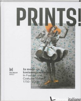 PRINTS ! IN FASHION AND COSTUME HISTORY 1750-2000 - MODEMUSEUM HASSELT