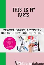 This is my Paris - Petra de Hamer