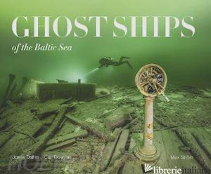 Ghost Ships of the Baltic Sea - Douglas, Carl