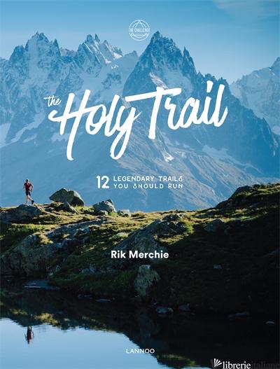 Holy Trail, The - Rik Merchie