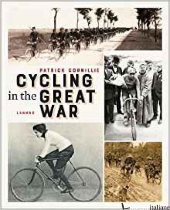 Cycling in the Great War - Patrick Cornillie