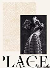 Lace, Looking Through Flemish Lace - Kaat Debo,Frieda Sorber,Tessy Schoenholzer,Ina van den Berghe