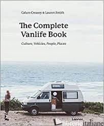 Complete Vanlife Book, The - Calum Creasey,Lauren Smith