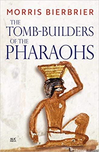 The Tomb-Builders of the Pharaohs - Bierbrier,Morris