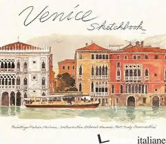 Venice Sketchbook  - Moireau, Fabrice