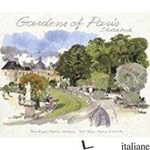 Gardens of Paris Sketchbook - Moireau, Fabrice