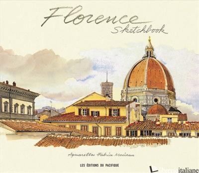 Florence Sketchbook - FABRICE MOIREAU