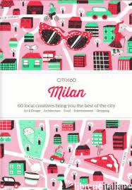 CITIx60 City Guides - Milan - Aa.Vv