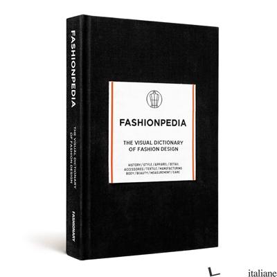 Fashionpedia:  The Visual Dictionary Of Fashion Design - Aa.Vv