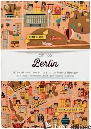 Citix60 City Guides - Berlin: 60 local creatives bring you the be - Aa.Vv