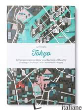 Citix60 City Guides - Tokyo: 60 local creatives bring you the bes - Aa.Vv