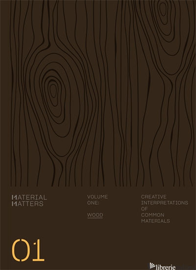 Material Matters 01: Wood - Aa.Vv