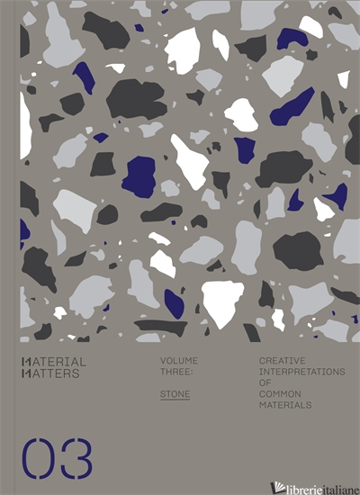 Material Matters 03: Stone - Aa.Vv