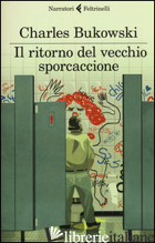 RITORNO DEL VECCHIO SPORCACCIONE (IL) -BUKOWSKI CHARLES