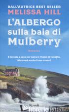 ALBERGO SULLA BAIA DI MULBERRY (L') -HILL MELISSA