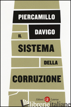 SISTEMA DELLA CORRUZIONE (IL) -DAVIGO PIERCAMILLO