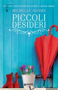 PICCOLI DESIDERI - ADAMS MICHELLE