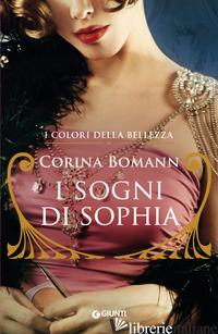 SOGNI DI SOPHIA. I COLORI DELLA BELLEZZA (I) - BOMANN CORINA