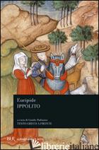 IPPOLITO. TESTO GRECO A FRONTE - EURIPIDE; PADUANO G. (CUR.)
