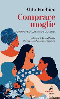 COMPRARE MOGLIE. CRONACHE DI SCHIAVITU' E VIOLENZA - FORBICE ALDO