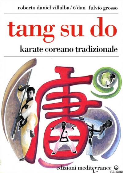 TANG SU DO. VOL. 1 - VILLALBA ROBERTO D.; GROSSO FULVIO