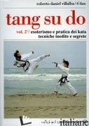 TANG SU DO. VOL. 2 - VILLALBA ROBERTO D.; GROSSO FULVIO