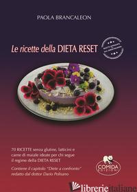 RICETTE DELLA DIETA RESET (LE) - BRANCALEON PAOLA