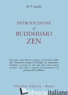 INTRODUZIONE AL BUDDHISMO ZEN - SUZUKI DAISETZ TAITARO