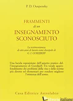 FRAMMENTI DI UN INSEGNAMENTO SCONOSCIUTO - USPENSKIJ PETR D.