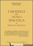 MODELLI DELLA TECNICA IPNOTICA DI MILTON H. ERICKSON (I) - BANDLER RICHARD; GRINDER JOHN