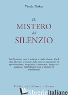 MISTERO DEL SILENZIO (IL) - THAKAR VIMALA