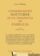 CONSIDERAZIONI NOTTURNE DI UN TERAPEUTA DELLA FAMIGLIA - WHITAKER CARL A.; RYAN M. O. (CUR.)