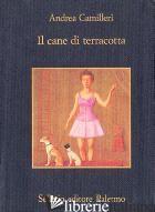 CANE DI TERRACOTTA (IL) - CAMILLERI ANDREA
