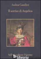 SORRISO DI ANGELICA (IL) - CAMILLERI ANDREA