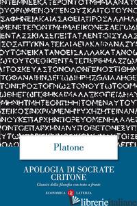 APOLOGIA DI SOCRATE CRITONE. TESTO GRECO A FRONTE - PLATONE