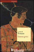 UOMO GRECO (L') - VERNANT J. (CUR.)