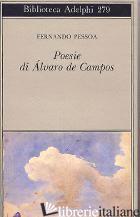 POESIA DI ALVARO DE CAMPOS - PESSOA FERNANDO; DE LANCASTRE M. J. (CUR.)