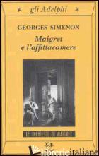 MAIGRET E L'AFFITTACAMERE - SIMENON GEORGES